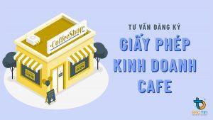 Tu van dang ky giay phep kinh doanh cafe