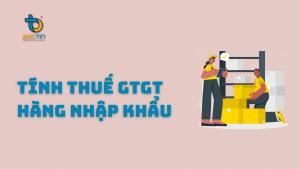 TINH THUE GTGT HANG NHAP KHAU